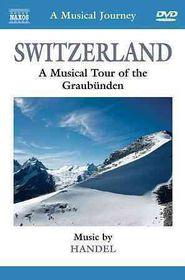 Musical Journey: Switzerland - A Musical Journey - Switzerland: A Musical Tour Of Graubunden (DVD)