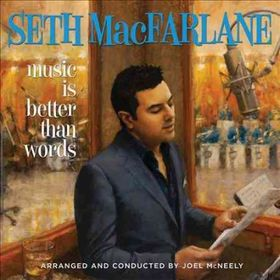 Macfarlane, Seth - Music Is Better Than Words (CD)