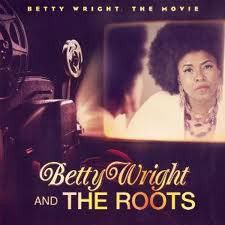 Betty Wright & The Roots - The Movie (CD)