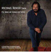 Michael Renier - I'll Sing My Songs Of Love (CD)