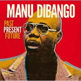 Manu Dibango - Past Present Future (CD)