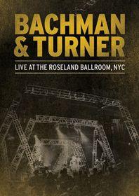 Bachman & Turner - Live At The Roseland Ballroom NYC (DVD)