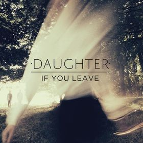 Daughter - If You Leave (CD)