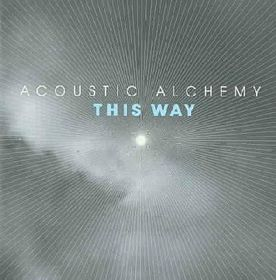 Acoustic Alchemy - This Way (CD)