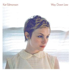 Edmonson, Kat - Way Down Low