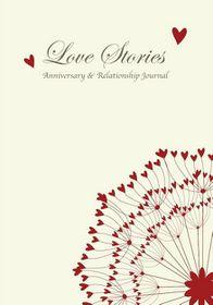 Love Stories, Anniversary & Relationship Journal