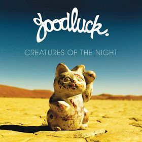 Goodluck - Creatures Of The Night (CD + DVD)