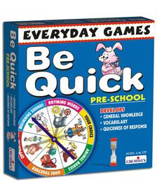 Creatives Toys Everyday Games - Be Quick- Pre- School
