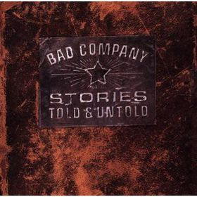 Bad Company - Stories Told & Untold (CD)