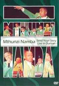 Namba Mthunzi - Send Your Glory (DVD)