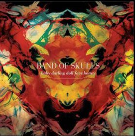 Band Of Skulls - Baby Darling Doll Face Honey (CD)