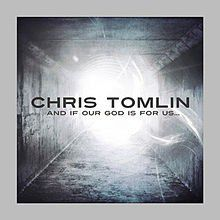 Tomlin, Chris - And If Our God Is For Us (CD)