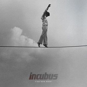 Incubus - If Not Now, When? (CD)