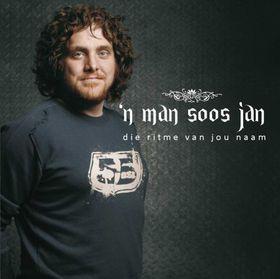 'n Man Soos Jan - Die Ritme Van Jou Naam (CD)