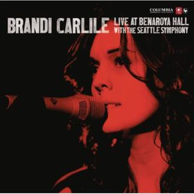 Carlile Brandi - Live At Benaroya Hall With Seattle Symphony Orchestra (CD)