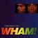 Wham - If You Were There - Greatest Hits (CD)