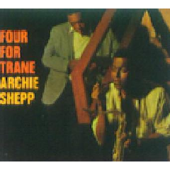 Archie Shepp - Four For Trane (CD)