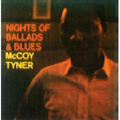 McCoy Tyner - Nights Of Ballads And Blues (CD)