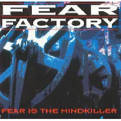 Fear Factory - Fear Is A Mindkiller (CD)