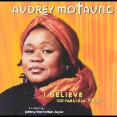 Motaung Audrey - I Believe / Ndiyabulela Th (CD)