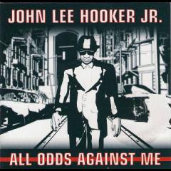 John Lee Hooker Jr - All Odds Against (CD)