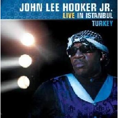 John Lee Hooker Jr - Live In Instanbul, Turkey (CD)
