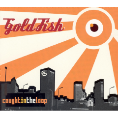 Goldfish - Caught In The Loop (CD + DVD)