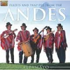 Alpamayo - Flutes And Panpipes From The Andes (CD)