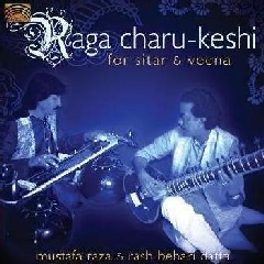 Raza, Mustafa / Rash Behari Datta - Raga Charu-keshi For Sitar & Veena (CD)