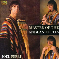 Perri, Joel Francisco - Master Of The Andean Flutes (CD)