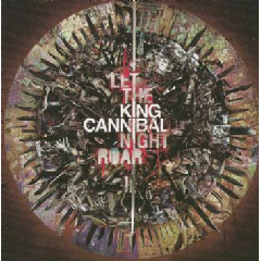 King Cannibal - Let the Night Roar (CD)