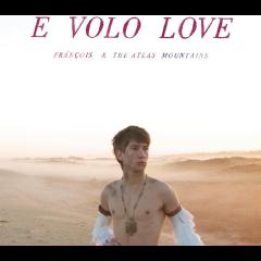 Francois And The Atlas Mountains - E Volo Love (CD)