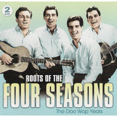 Four Seasons - Roots Of The Four Seasons - The Doo Wop Years (CD)
