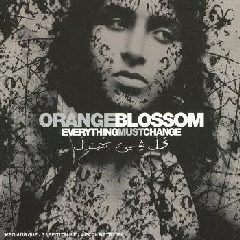 Orange Blossom - Everything Must Change (CD)
