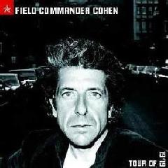 Cohen Leonard - Field Commander Cohen: Tour Of 1979 (CD)