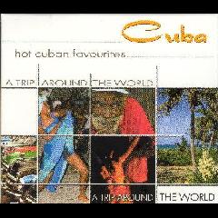 A Trip Around The World - Cuba - Hot Cuban Favourites - Various Artists (CD)