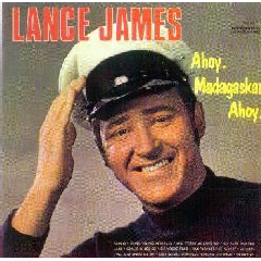 Lance James - Ahoy, Madagaskar Ahoy (CD)