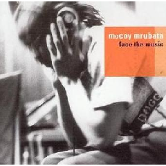 Mccoy Mrubata - Face The Music (CD)