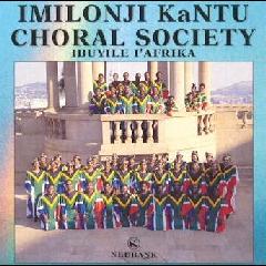 Imilonji Kantu Choral Society - Ibuyile I' Africa (CD)