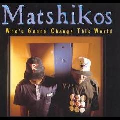 Matshikos - Who's Gonna Change This World (CD)