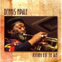 Dennis Mpale - Nothing But The Jam (CD)
