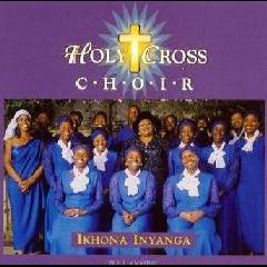 Holy Cross Choir - Ikhona Inyanga (CD)