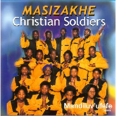 Masizakhe Christian Soldiers - Mandiluv' Ufefe (CD)