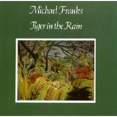 Michael Franks - Tiger In The Rain (CD)