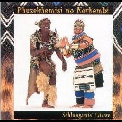 Phuzekhemisi No Nothembi - Sihlanganis' Izizwe (CD)