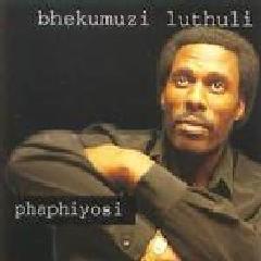 Bhekumuzi Luthuli - Phaphiyosi (CD)