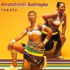 Amatshitshi Amhlophe - Inqola (CD)