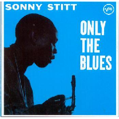 Sonny Stitt - Only The Blues (CD)