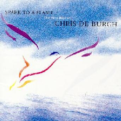 Chris De Burgh - Spark To A Flame - Very Best Of Chris De Burgh (CD)