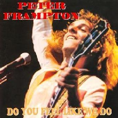 Peter Frampton - Do You Feel Like We Do (CD)